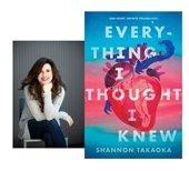 Shannon Takaoka and Everything I thought I knew