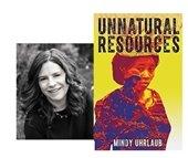 Mindy Uhrlaub and Unnatural Resources